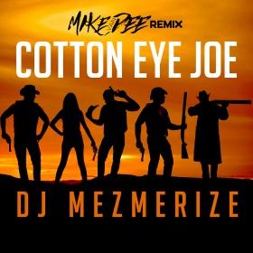 DJ MEZMERIZE - COTTON EYE JOE (MIKE VAN DEE REMIX)